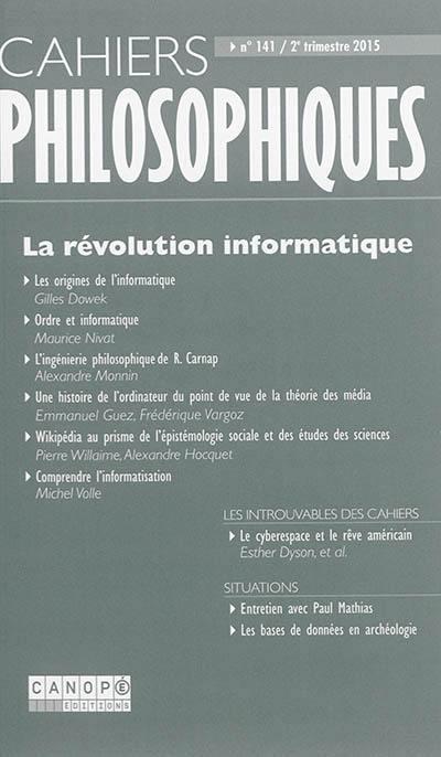 Cahiers philosophiques. n° 141, La révolution informatique