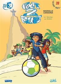 Foot 2 rue. Volume 20, Un mondial au Brésil