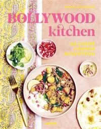 Bollywood kitchen : ma cuisine indienne au quotidien