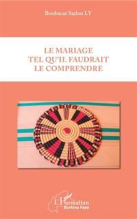 Le mariage tel qu'il faudrait le comprendre