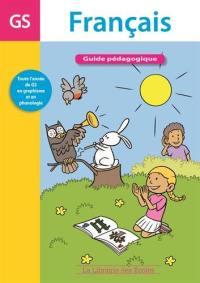 Français GS : guide pédagogique : 108 activités phonologiques