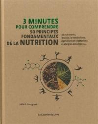 3 minutes pour comprendre 50 principes fondamentaux de la nutrition