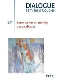 Dialogue. n° 224, Supervision et analyse des pratiques