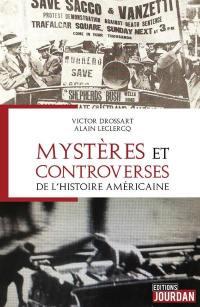 Mystères et controverses de l'histoire américaine