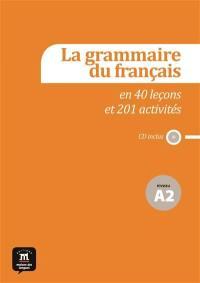 La grammaire du français en 40 leçons et 201 activités