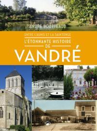 Entre l'Aunis et la Saintonge, l'étonnante histoire de Vandré