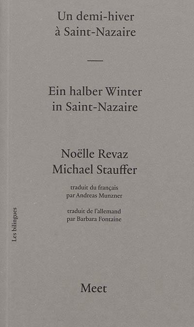 Un demi-hiver à Saint-Nazaire = Ein halber Winter in Saint-Nazaire