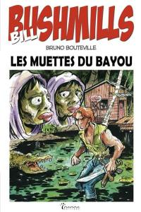 Bill Bushmills. Volume 2, Les muettes du Bayou