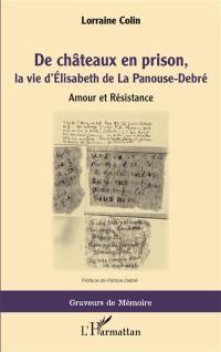 De châteaux en prison, la vie d'Elisabeth de La Panouse-Debré