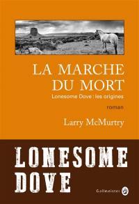 Lonesome Dove, La marche du mort