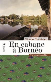 En cabane à Bornéo