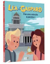 Léa et Gaspard. Volume 3, Pas une minute à perdre !
