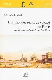 L'impact des récits de voyage en Perse sur les oeuvres du siècle des lumières