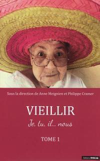 Vieillir. Volume 1,