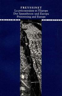 Freyssinet, la précontrainte et l'Europe, 1930-1945