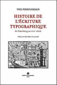 Histoire de l'écriture typographique, De Gutenberg au XVIIe siècle