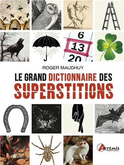 Le grand dictionnaire des superstitions