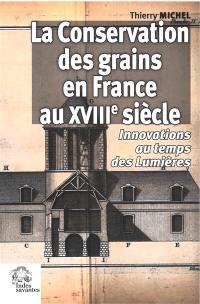 La conservation des grains en France au XVIIIe siècle