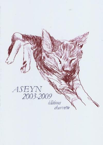 Aseyn : 2003-2009
