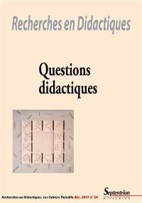 Recherches en didactiques. n° 24, Questions didactiques
