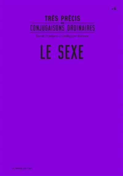 Très précis de conjugaisons ordinaires. Volume 6, Le sexe