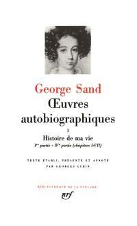 Oeuvres autobiographiques. Volume 1, Histoire de ma vie
