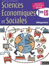 Sciences économiques et sociales terminale ES, obligatoire : livre de l'élève, 2010