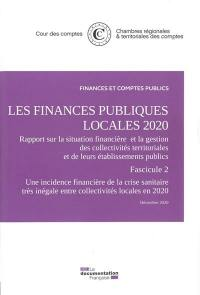 Les finances publiques locales 2020, Rapport sur la situation financière et la gestion des collectivités territoriales et de leurs établissements publics