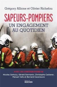 Sapeurs-pompiers : un engagement quotidien