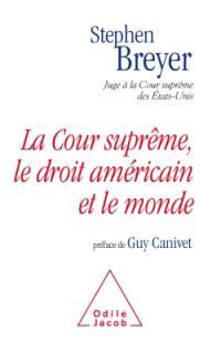 La Cour suprême, le droit américain et le monde