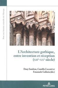 L'architecture gothique, entre invention et réception (XIIe-XXe siècle)