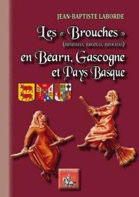 Les brouches (broishas, broixas, brochas) en Béarn, Gascogne et Pays basque