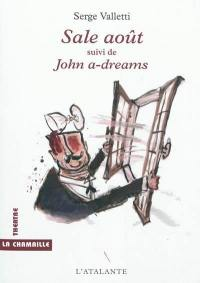 Sale août; Suivi de John a-dreams