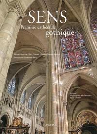 Sens, première cathédrale gothique