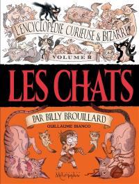 L'encyclopédie curieuse & bizarre par Billy Brouillard. Volume 2, Les chats