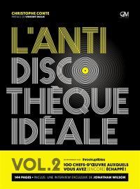 L'anti discothèque idéale. Volume 2,