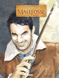 Les chemins de Malefosse. Volume 3,