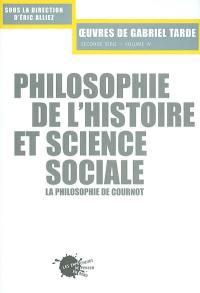 Oeuvres de Gabriel Tarde. Volume 2-4, Philosophie de l'histoire et science sociale