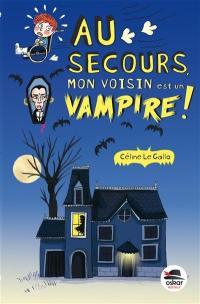 Au secours, mon voisin est un vampire !