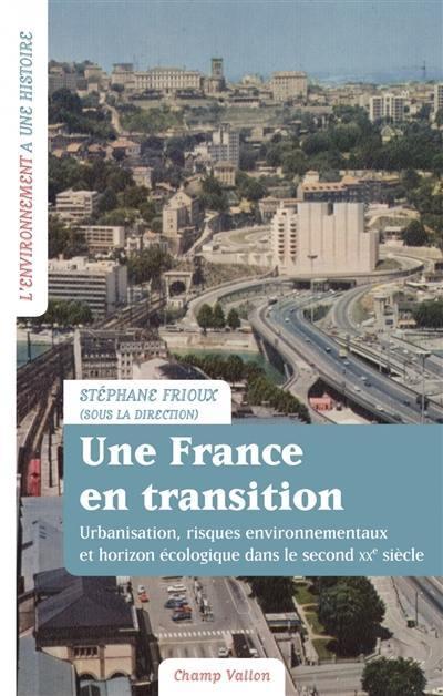 Une France en transition : urbanisation, risques environnementaux et horizon écologique dans le second XXe siècle
