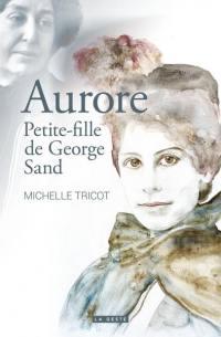 Aurore : petite-fille de George Sand