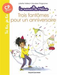 Le manoir de Méline, Trois fantômes pour un anniversaire