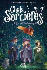 Chats & sorcières. Volume 1, Magie, gaffes et compagnie