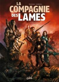 La Compagnie des lames. Volume 1, Renaissance