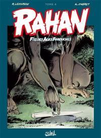 Rahan, fils des âges farouches. Volume 4,