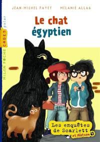 Les enquêtes de Scarlett et Watson. Volume 2, Le chat égyptien