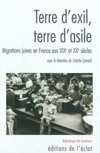 Terre d'exil, terre d'asile : migrations juives en France aux XIXe et XXe siècles