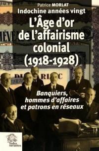 Indochine années vingt, L'âge d'or de l'affairisme colonial