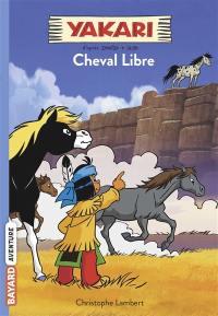 Yakari. Volume 8, Cheval libre