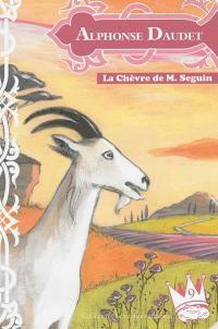 La chèvre de monsieur Seguin. Suivi de Le loup et la chèvre. Le loup, la chèvre et le chevreau